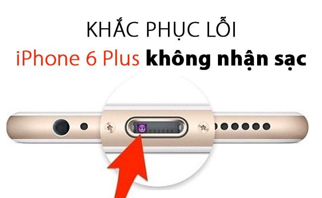 iPhone 6 Plus không nhận sạc – Giải pháp là đây!
